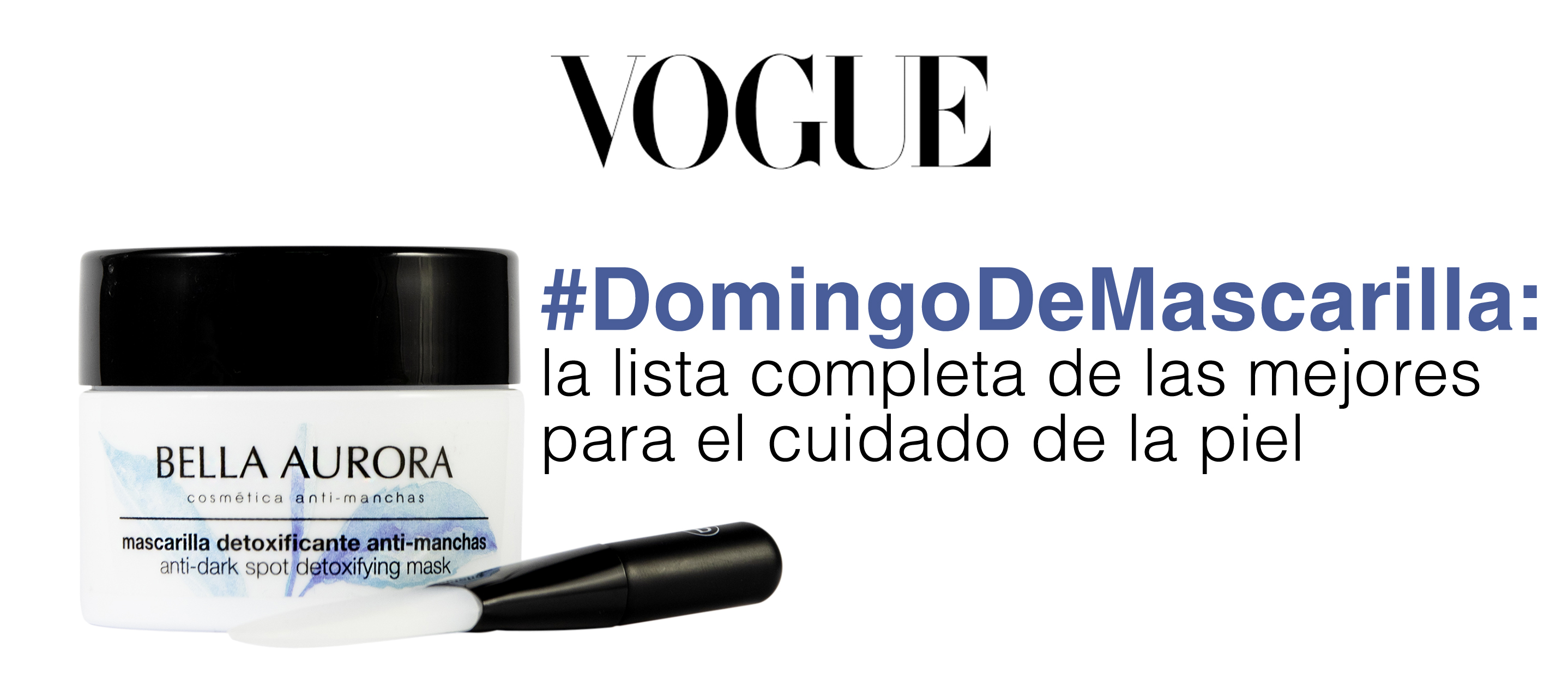 ¿El #DomingoDeMascarilla de Vogue? ¡Con Bella Aurora!